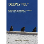 Deeply Felt, Reflections on Religion & Violence Within the A (BOK)