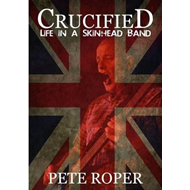 Crucified - Life in a Skinhead Band (BOK)