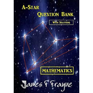 A-Star Question Bank (Mathematics) (with Solutions) (BOK)