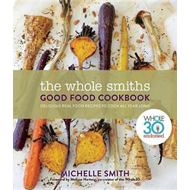 Whole Smiths Good Food Cookbook (BOK)