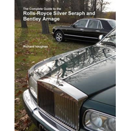 Complete Guide to the Rolls-Royce Silver Seraph and Bentley (BOK)