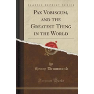 Pax Vobiscum, and the Greatest Thing in the World (Classic R (BOK)