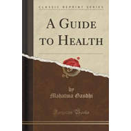 Guide to Health (Classic Reprint) (BOK)