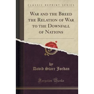 War and the Breed the Relation of War to the Downfall of Nat (BOK)