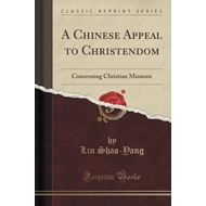 Chinese Appeal to Christendom (BOK)