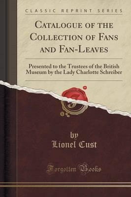 Catalogue of the Collection of Fans and Fan-Leaves (BOK)