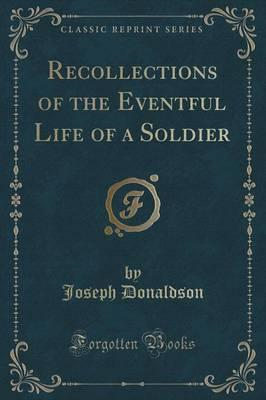 Recollections of the Eventful Life of a Soldier (Classic Rep (BOK)