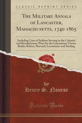 Military Annals of Lancaster, Massachusetts, 1740 1865 (BOK)