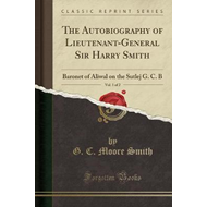 Autobiography of Lieutenant-General Sir Harry Smith, Vol. 1 (BOK)