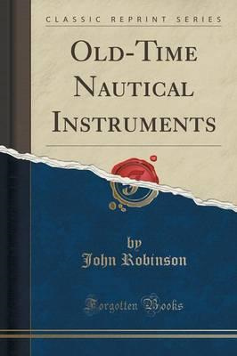 Old-Time Nautical Instruments (Classic Reprint) (BOK)