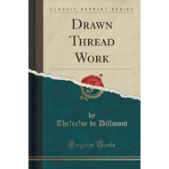 Drawn Thread Work (Classic Reprint) (BOK)