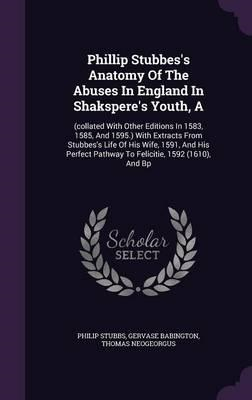 Phillip Stubbes's Anatomy of the Abuses in England in Shaksp (BOK)