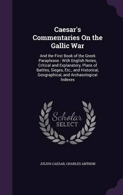 Caesar's Commentaries on the Gallic War (BOK)