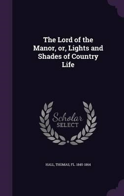 Lord of the Manor, Or, Lights and Shades of Country Life (BOK)