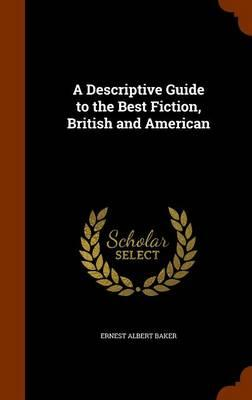 Descriptive Guide to the Best Fiction, British and American (BOK)
