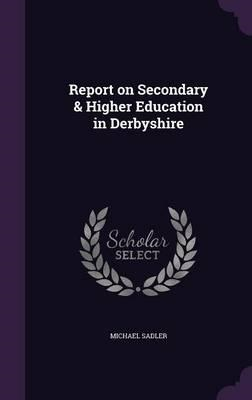 Report on Secondary & Higher Education in Derbyshire (BOK)