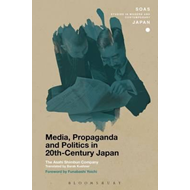 Media, Propaganda and Politics in 20th-Century Japan (BOK)