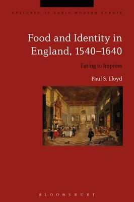 Food and Identity in England, 1540-1640 (BOK)