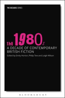 1980s: A Decade of Contemporary British Fiction (BOK)
