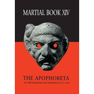 Martial XIV: The Apophoreta (BOK)