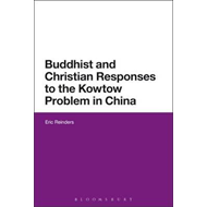 Buddhist and Christian Responses to the Kowtow Problem in Ch (BOK)