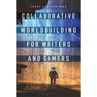 Collaborative Worldbuilding for Writers and Gamers (BOK)