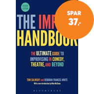 Produktbilde for The Improv Handbook - The Ultimate Guide to Improvising in Comedy, Theatre, and Beyond (BOK)