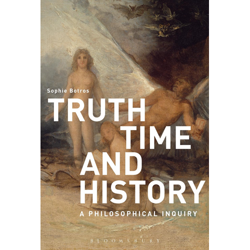Truth, Time and History: A Philosophical Inquiry (BOK)