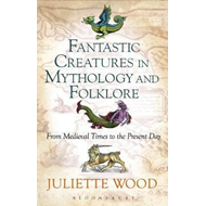 Fantastic Creatures in Mythology and Folklore (BOK)