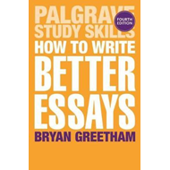 How to Write Better Essays (BOK)