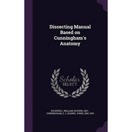 Dissecting Manual Based on Cunningham's Anatomy (BOK)