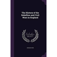 History of the Rebellion and Civil Wars in England (BOK)