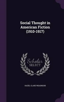 Social Thought in American Fiction (1910-1917) (BOK)