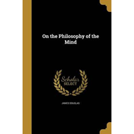 On the Philosophy of the Mind (BOK)