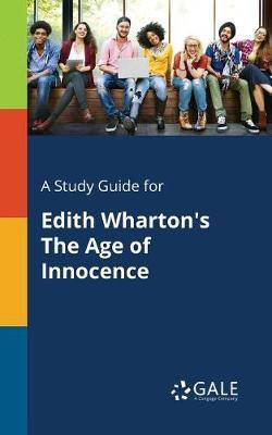 Study Guide for Edith Wharton's the Age of Innocence (BOK)
