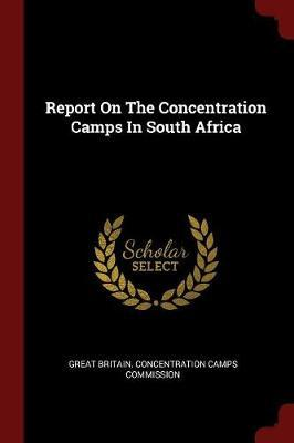 Report on the Concentration Camps in South Africa (BOK)