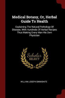 Medical Botany, Or, Herbal Guide to Health (BOK)