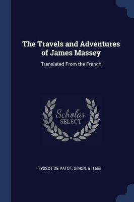 Travels and Adventures of James Massey (BOK)