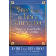 Money, and the Law of Attraction (BOK)