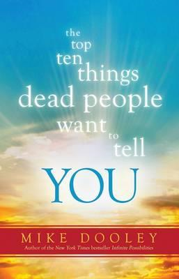 Top Ten Things Dead People Want to Tell You (BOK)