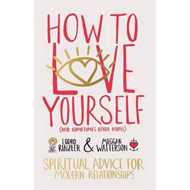 How to Love Yourself (and Sometimes Other People): Spiritual (BOK)