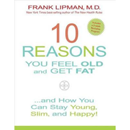 10 Reasons You Feel Old and Get Fat... (BOK)