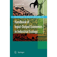 Handbook of Input-Output Economics in Industrial Ecology (BOK)