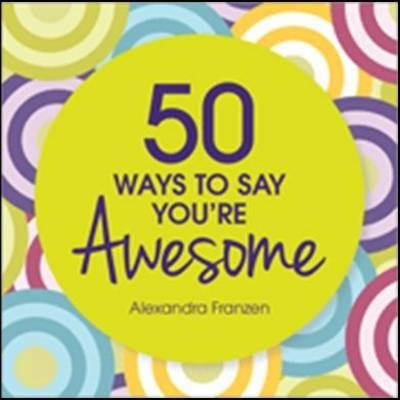50 Ways to Say You're Awesome (BOK)