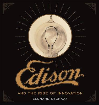 Edison and the Rise of Innovation (BOK)