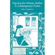 Figuring the Woman Author in Contemporary Fiction (BOK)