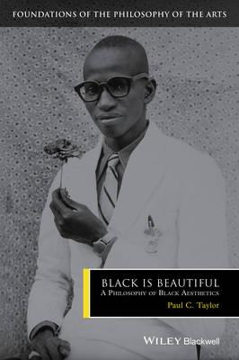 Black Is Beautiful - a Philosophy of Black        Aesthetics (BOK)