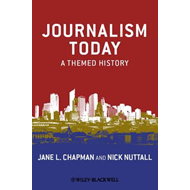 Journalism Today: A Themed History (BOK)