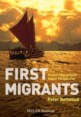 First Migrants: Ancient Migration in Global Perspective (BOK)