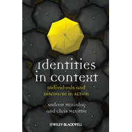 Identities in Context: Individuals and Discourse in Action (BOK)